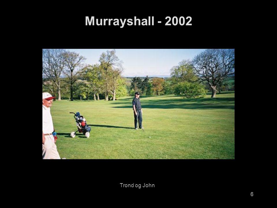 6 Murrayshall - 2002 Trond og John