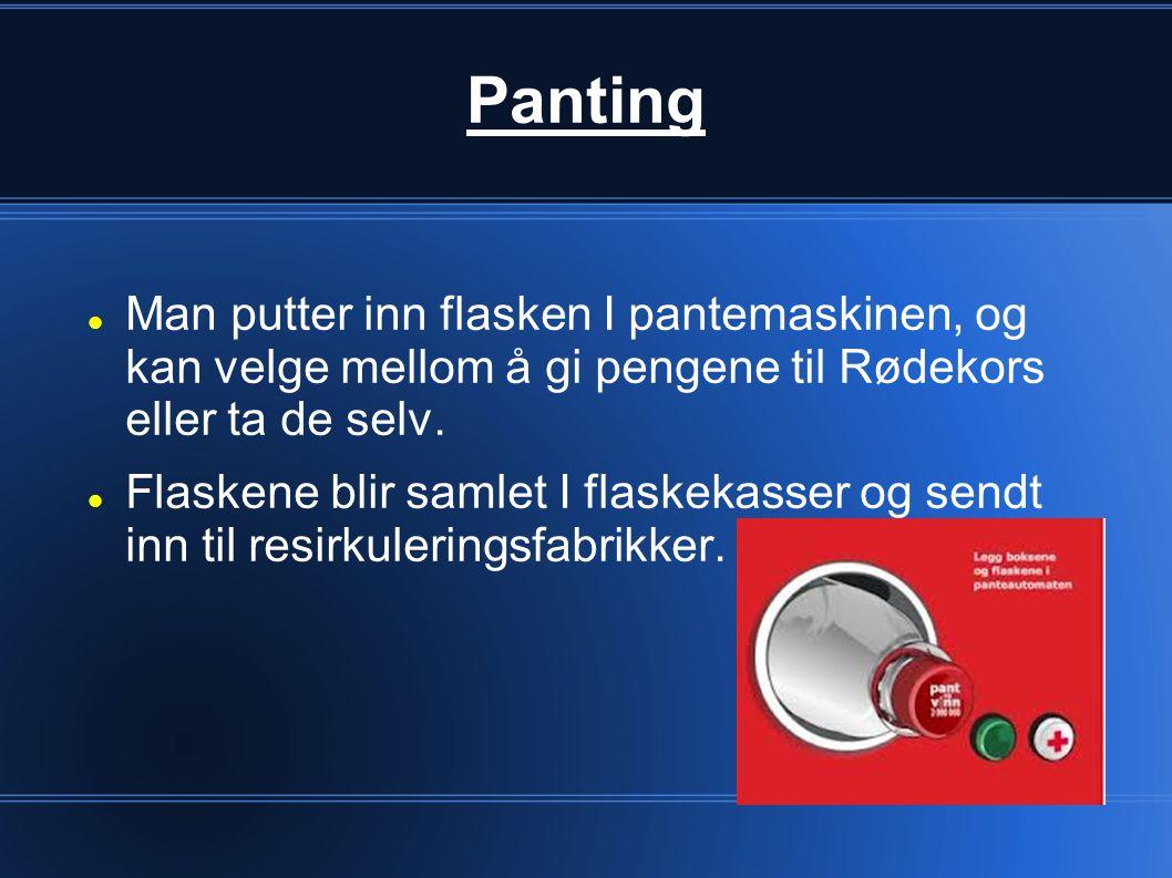 Panting Man putter inn flasken I pantemaskinen, og kan velge mellom å gi pengene til Rødekors eller ta de selv. Flaskene blir samlet I flaskekasser og