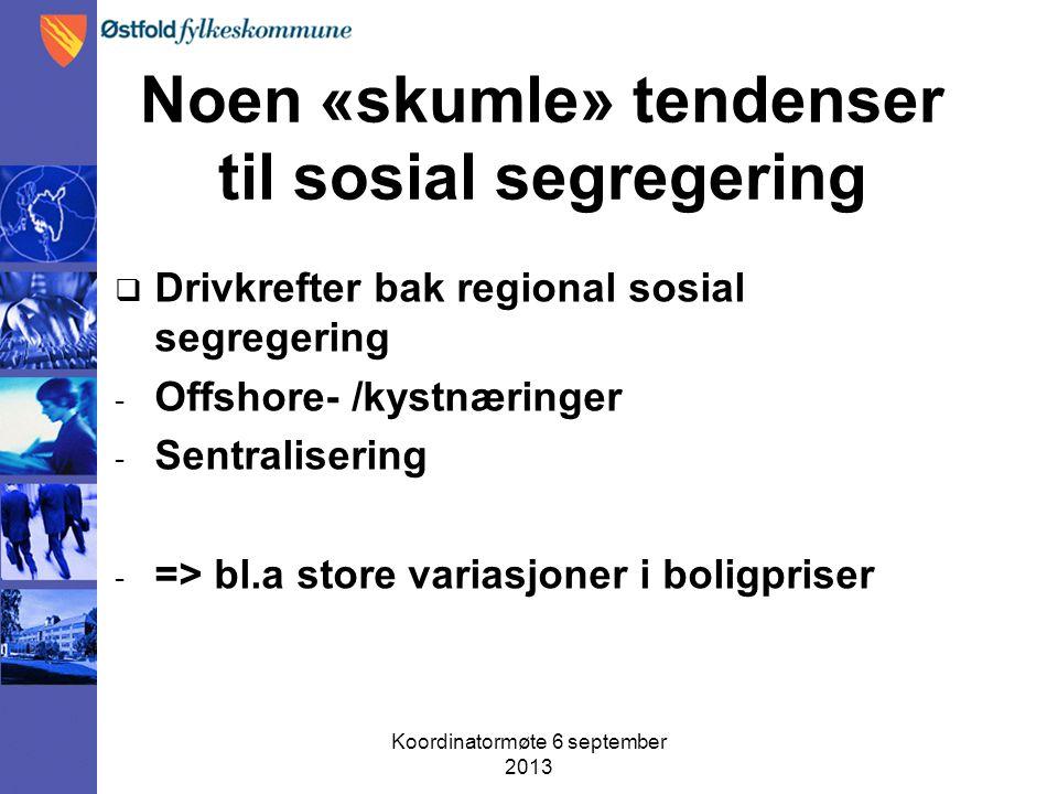 Noen «skumle» tendenser til sosial segregering  Drivkrefter bak regional sosial segregering - Offshore- /kystnæringer - Sentralisering - => bl.a store variasjoner i boligpriser