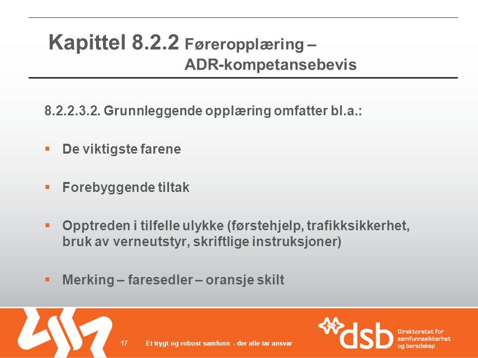 Kapittel 8.2.2 Føreropplæring – ADR-kompetansebevis 8.2.2.3.2.