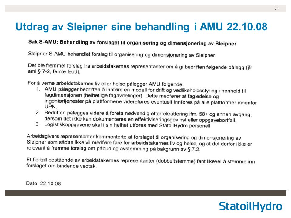 31 Utdrag av Sleipner sine behandling i AMU 22.10.08
