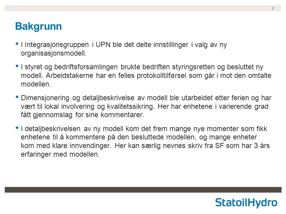 2 Bakgrunn I Integrasjonsgruppen i UPN ble det delte innstillinger i valg av ny organisasjonsmodell.