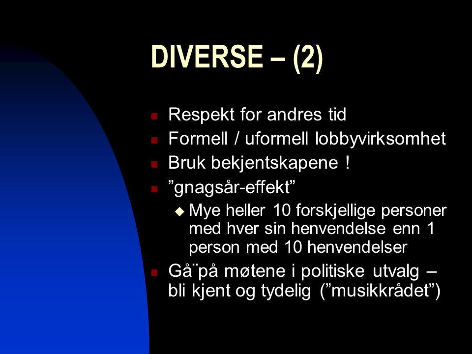 """DIVERSE – (2) Respekt for andres tid Formell / uformell lobbyvirksomhet Bruk bekjentskapene ! """"gnagsår-effekt""""  Mye heller 10 forskjellige personer m"""