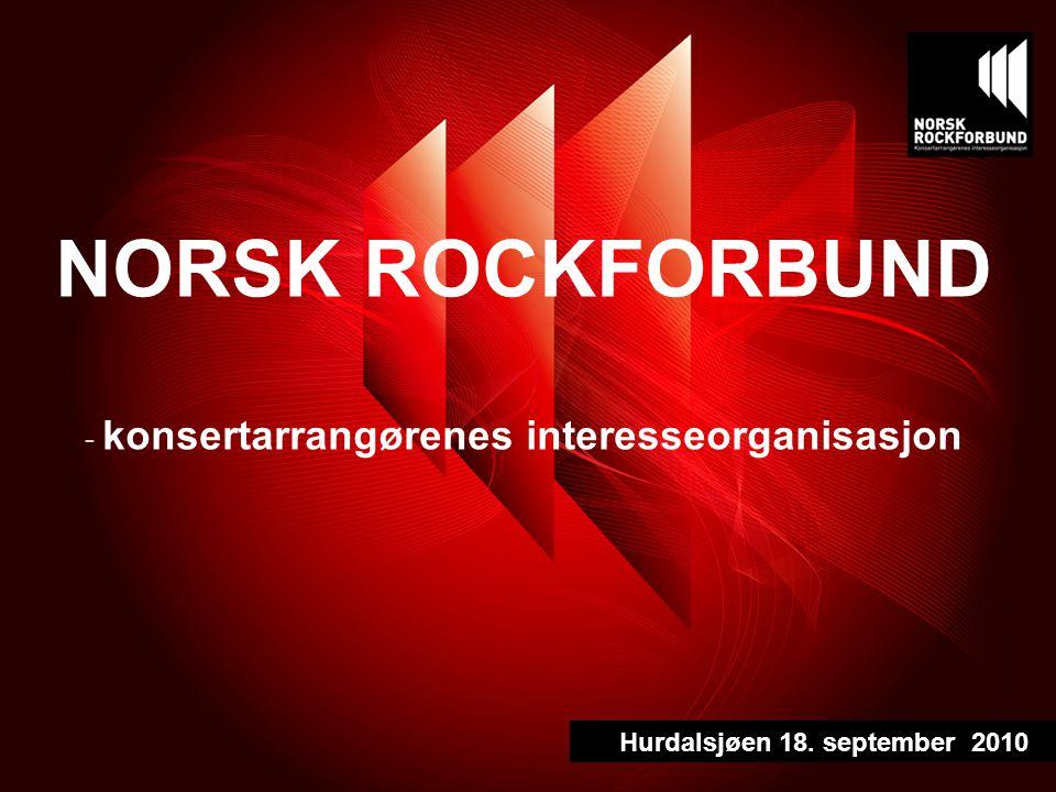 NORSK ROCKFORBUND - konsertarrangørenes interesseorganisasjon Hurdalsjøen 18. september 2010