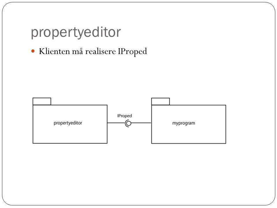 propertyeditor Klienten må realisere IProped