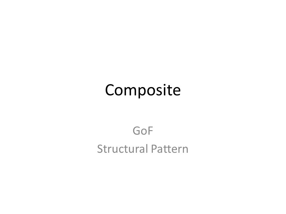 Composite GoF Structural Pattern