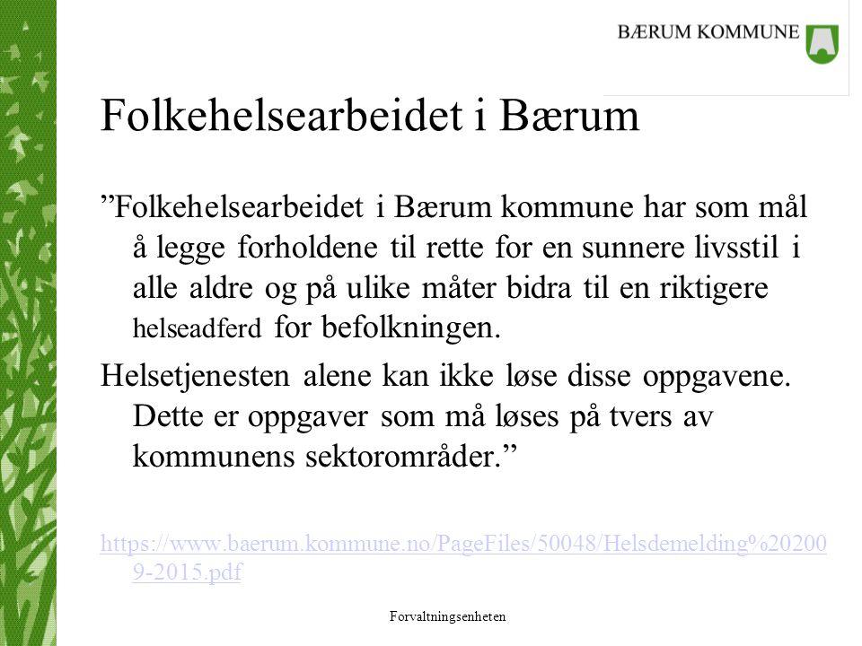 """Forvaltningsenheten """"Folkehelsearbeidet i Bærum kommune har som mål å legge forholdene til rette for en sunnere livsstil i alle aldre og på ulike måte"""