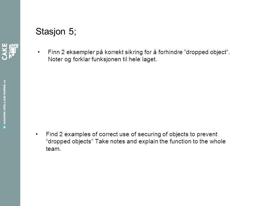 """Stasjon 5; Finn 2 eksempler på korrekt sikring for å forhindre """"dropped object"""". Noter og forklar funksjonen til hele laget. Find 2 examples of correc"""