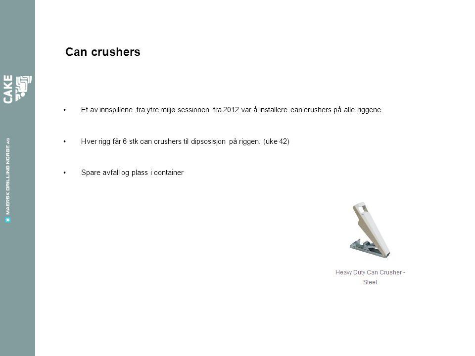 Can crushers Et av innspillene fra ytre miljø sessionen fra 2012 var å installere can crushers på alle riggene. Hver rigg får 6 stk can crushers til d
