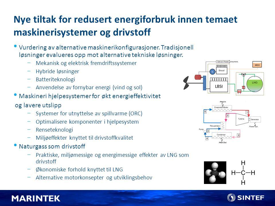 Nye tiltak for redusert energiforbruk innen temaet maskinerisystemer og drivstoff Vurdering av alternative maskinerikonfigurasjoner. Tradisjonell løsn