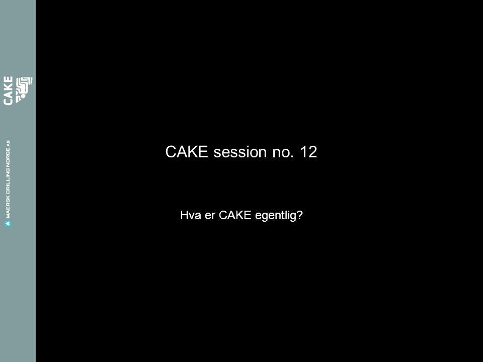 CAKE session no. 12 Hva er CAKE egentlig