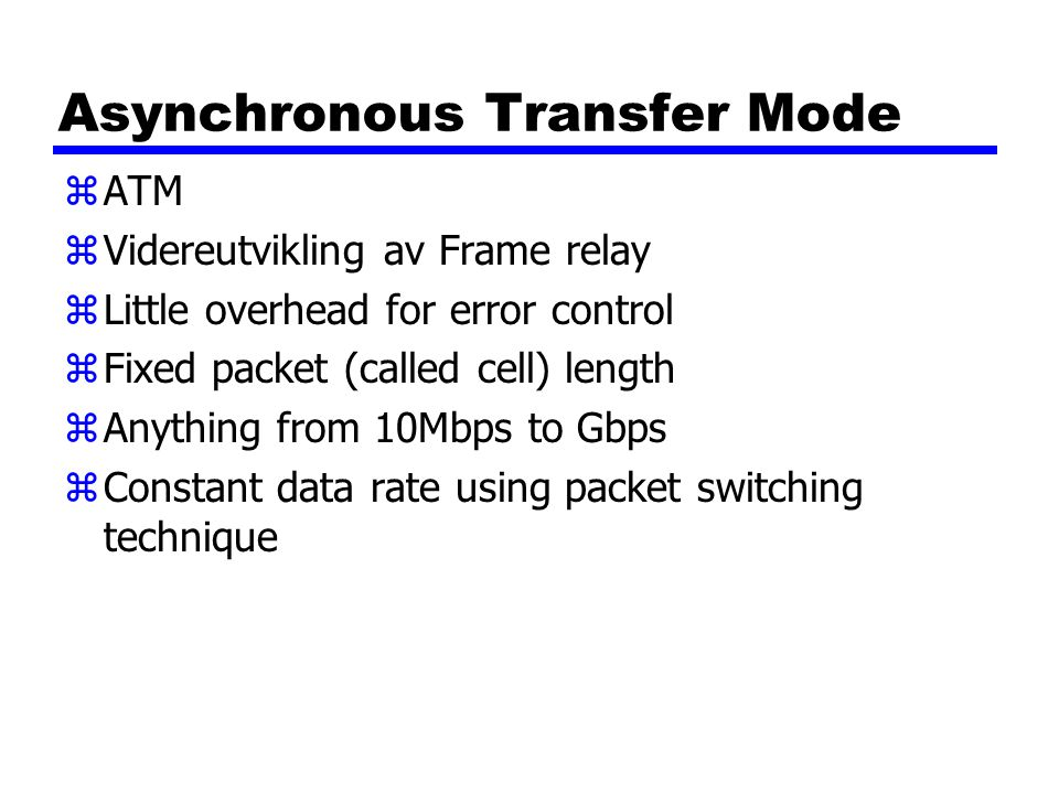 Datatransmisjon terminologi-2 zDirekte link yNo intermediate devices zPoint-to-point yDirect link yOnly 2 devices share link zMulti-point yMore than two devices share the link
