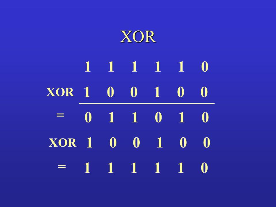 XOR 101111 100010 001101 XOR = 100010 = 101111