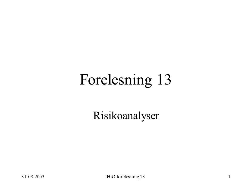 31.03.2003HiØ forelesning 131 Forelesning 13 Risikoanalyser