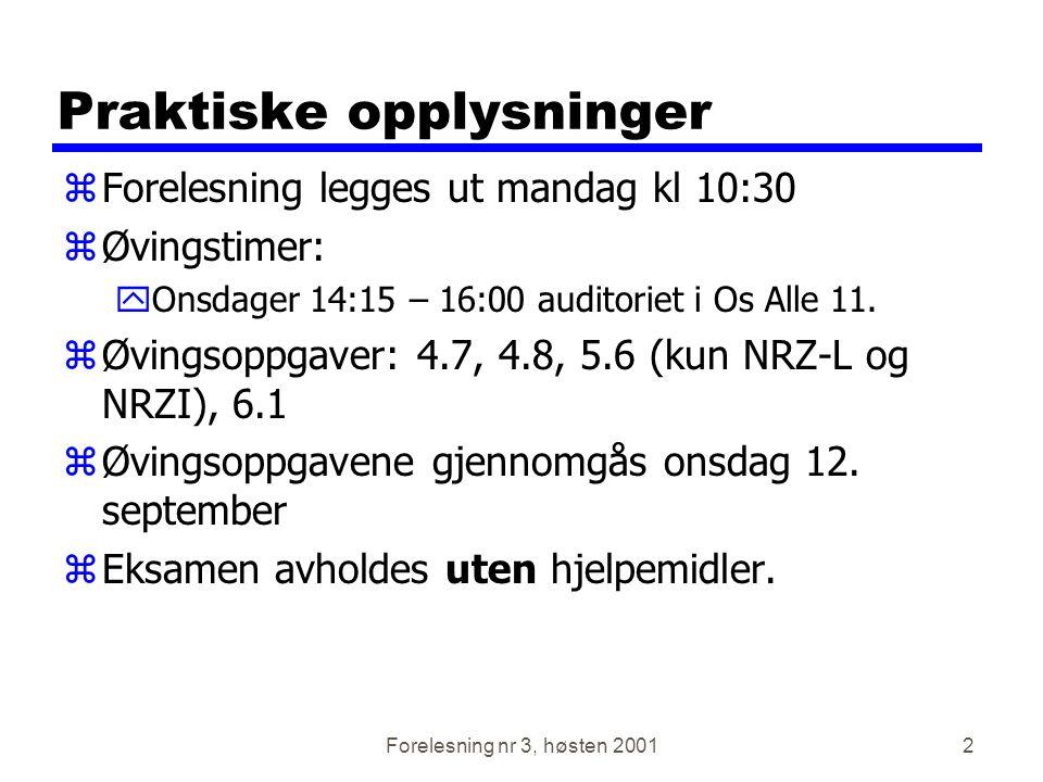 Forelesning nr 3, høsten 200123 Asynkron transmisjon zData sendes med en karakter av gangen y5 til 8 bits zSynkronisering trengs kun og vedlikeholdes for hver karakter zResynkroniserer for hver karakter