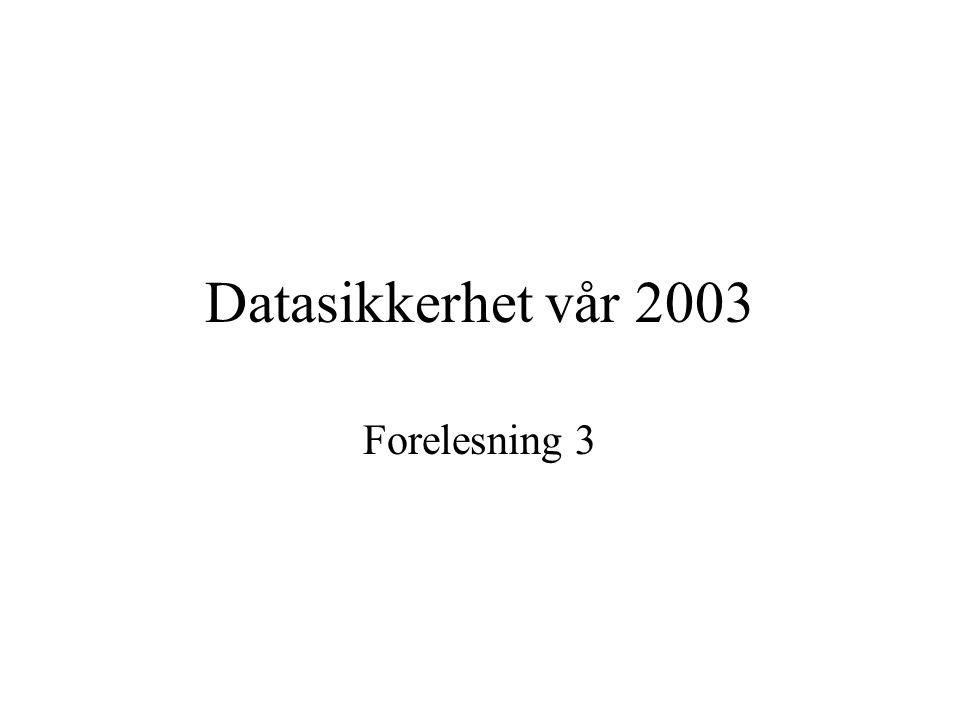 Datasikkerhet vår 2003 Forelesning 3