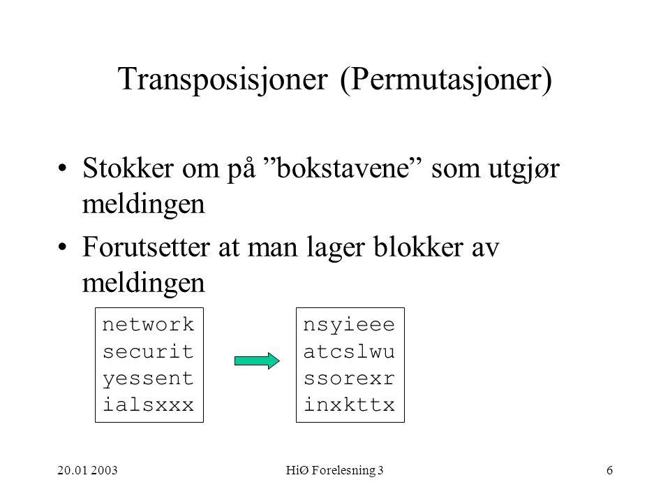 20.01 2003HiØ Forelesning 317 Cipher Block Chaining Mode Se PDF fil Nevne at funksjonen kan benyttes for å lage en digest (forkortelse).
