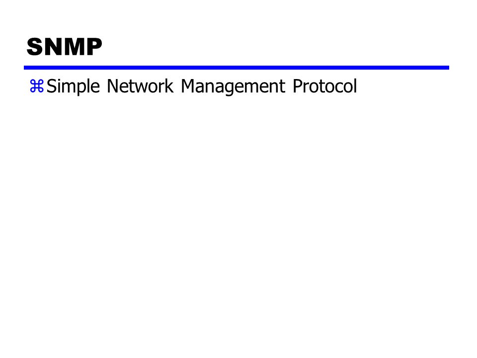 55 Network Management Model Request Response Unsolicited trap ManagerAgent Network Management Station Network Management ProtocolManaged Node (Management Information)