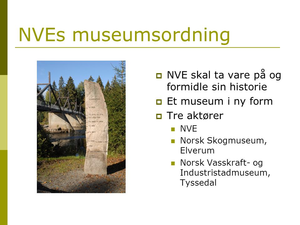 Norsk Skogmuseum og NVEs museumsordning