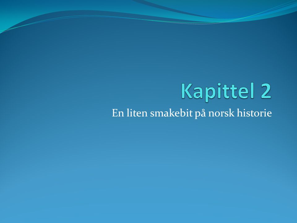 En liten smakebit på norsk historie