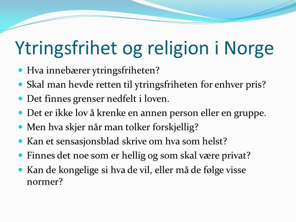 Ytringsfrihet og religion i Norge Hva innebærer ytringsfriheten.