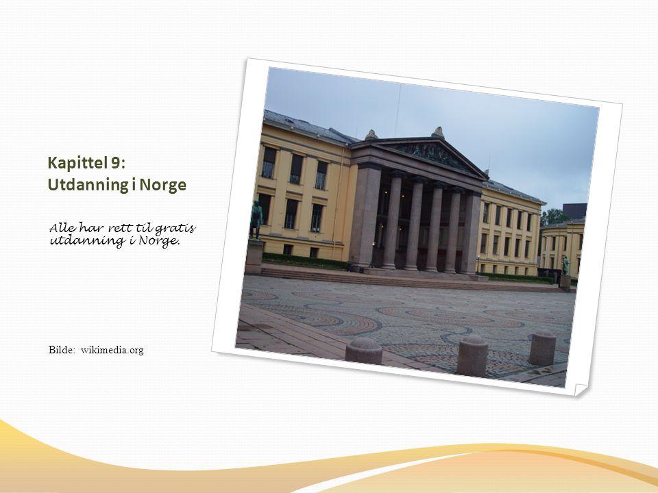Kapittel 9: Utdanning i Norge Alle har rett til gratis utdanning i Norge. Bilde: wikimedia.org