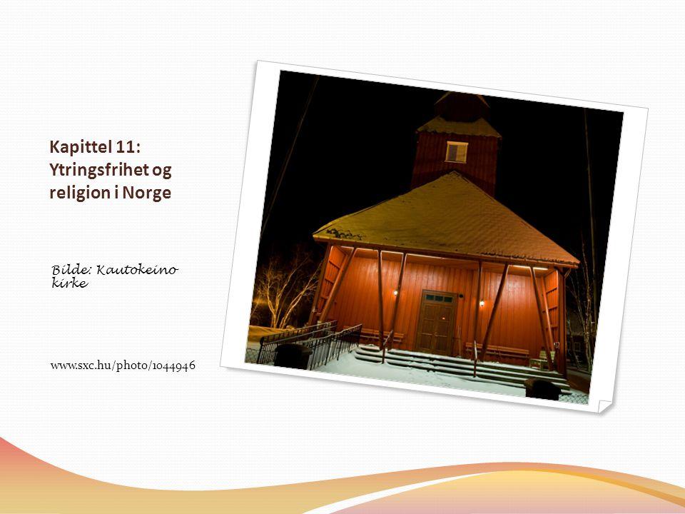 Kapittel 11: Ytringsfrihet og religion i Norge Bilde: Kautokeino kirke www.sxc.hu/photo/1044946