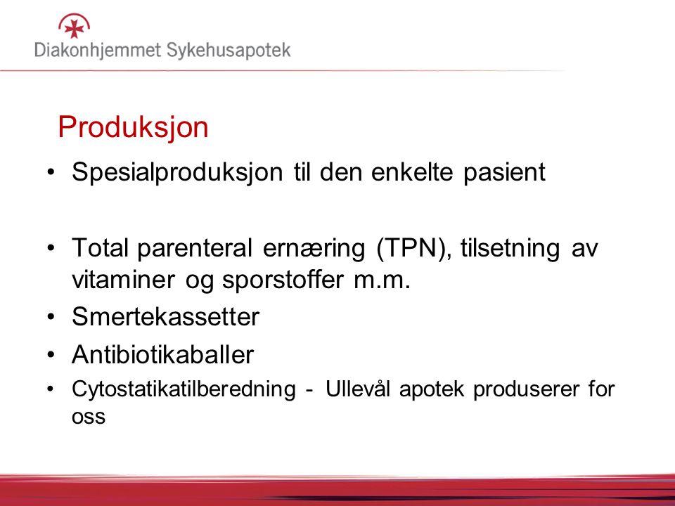 Produksjon Spesialproduksjon til den enkelte pasient Total parenteral ernæring (TPN), tilsetning av vitaminer og sporstoffer m.m. Smertekassetter Anti