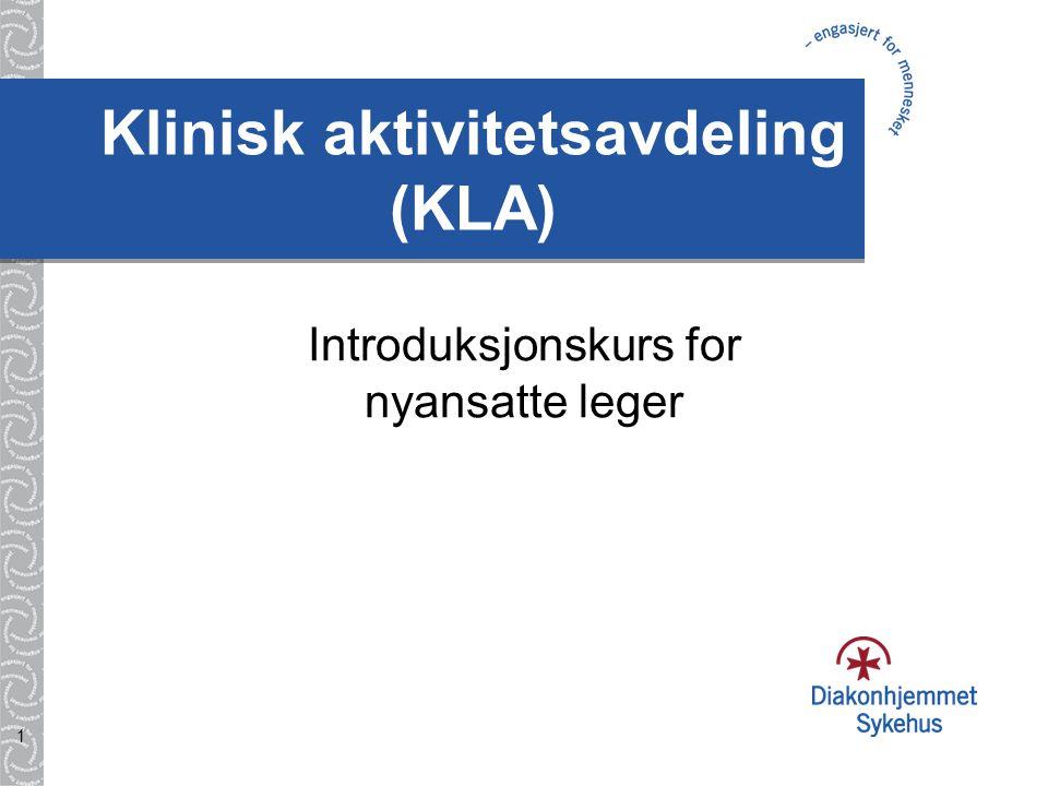 Klinisk aktivitetsavdeling (KLA) 1 Introduksjonskurs for nyansatte leger