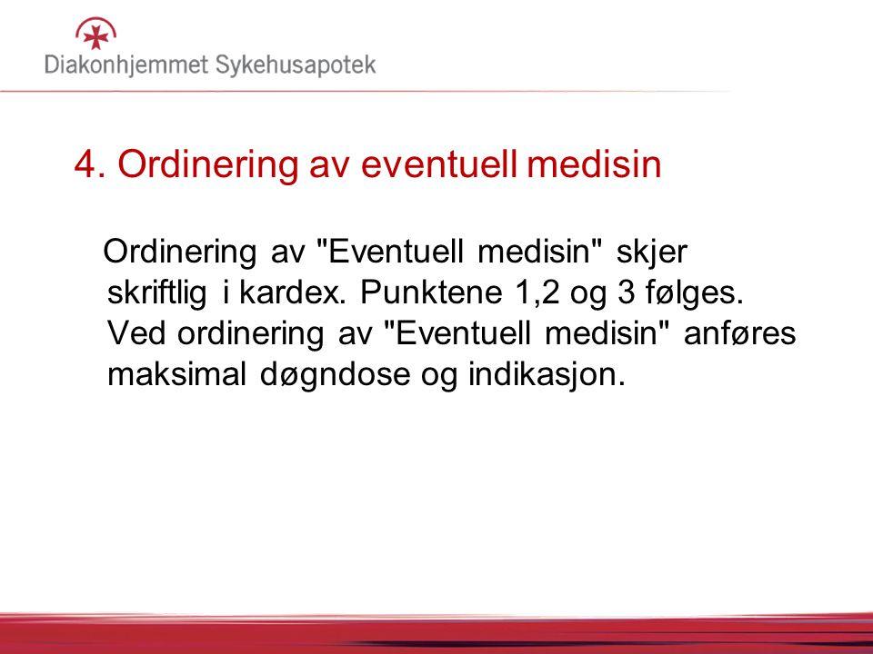 4. Ordinering av eventuell medisin Ordinering av