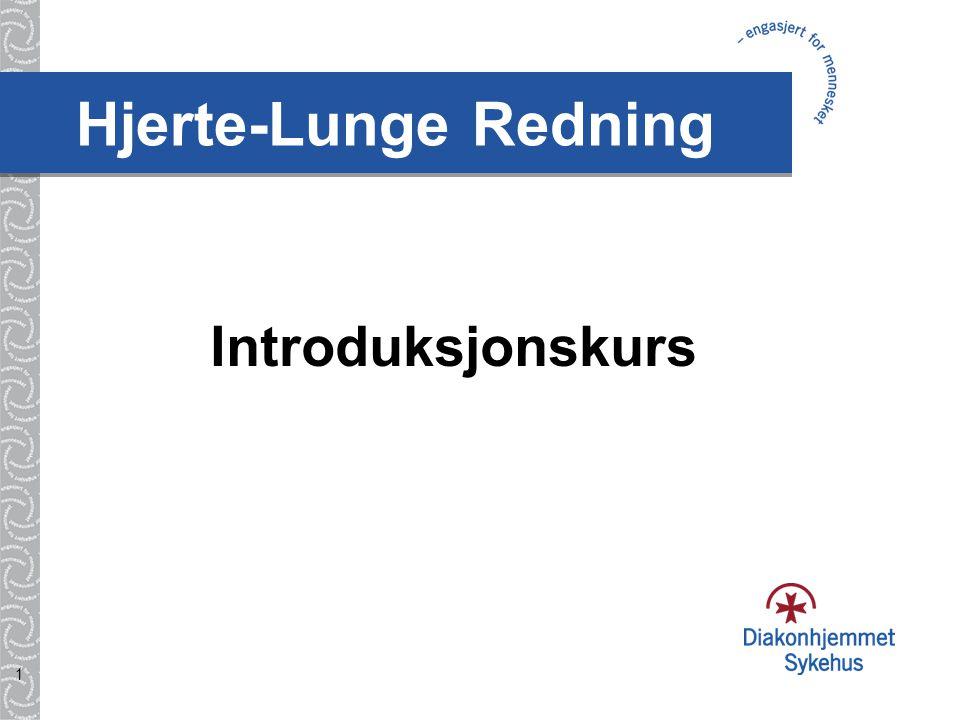 2 Hjerte-Lunge Redning: Hjertestans Alarmere og starte basal HLR Stanstralle, stansteam og avansert HLR EK: HLR-Retningslinjer
