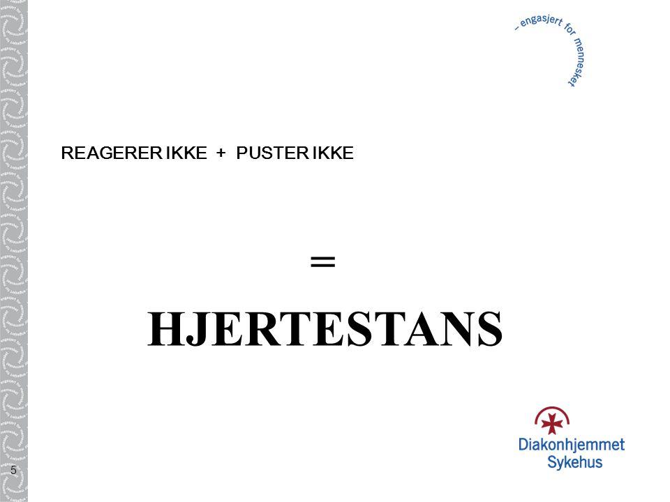5 REAGERER IKKE + PUSTER IKKE = HJERTESTANS
