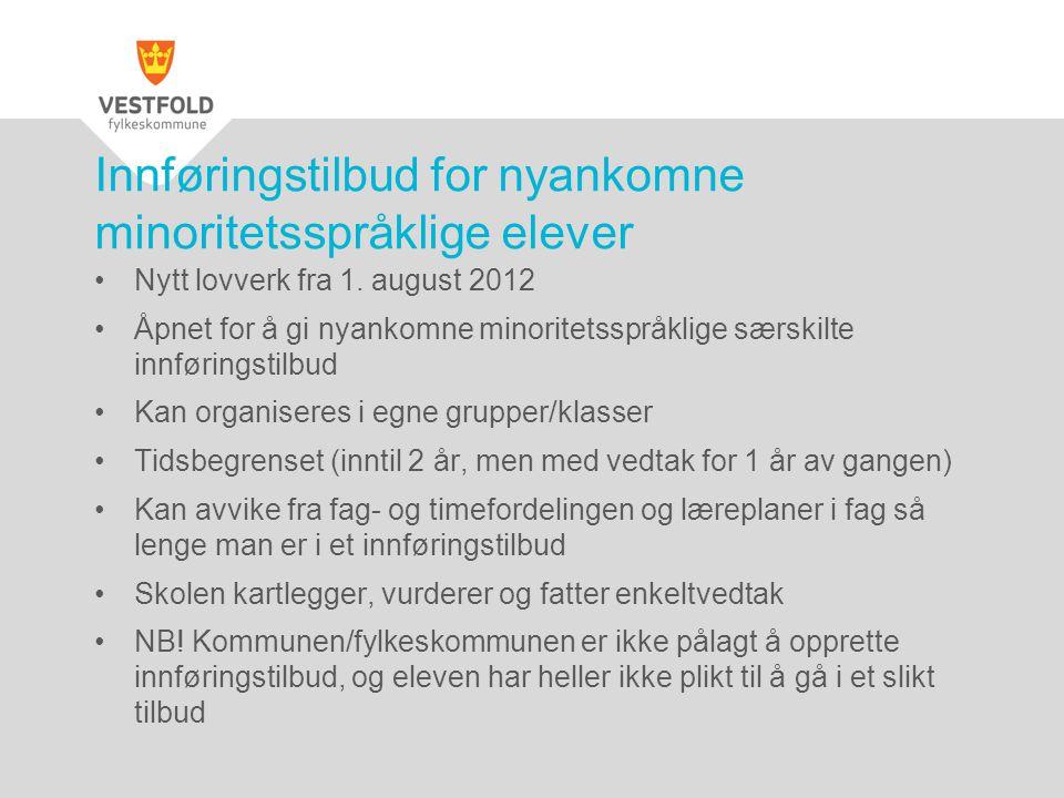 Nytt lovverk fra 1. august 2012 Åpnet for å gi nyankomne minoritetsspråklige særskilte innføringstilbud Kan organiseres i egne grupper/klasser Tidsbeg