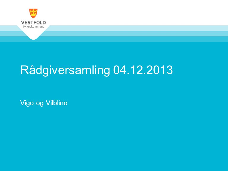 Rådgiversamling 04.12.2013 Vigo og Vilblino