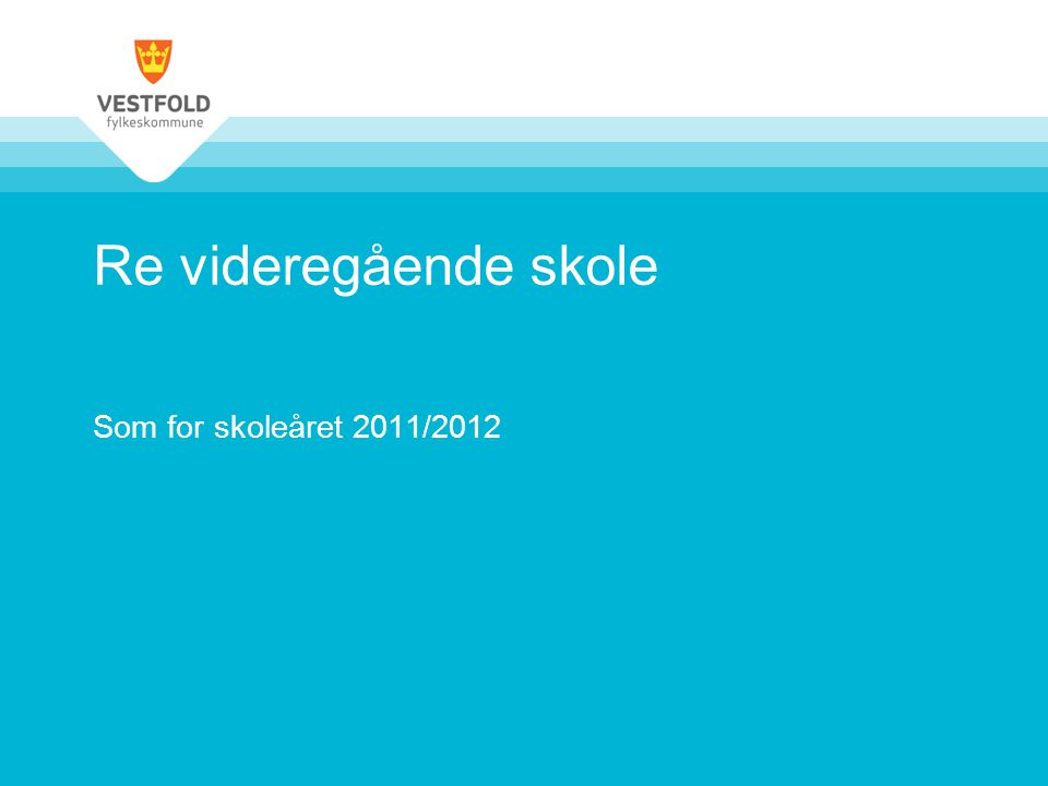 Re videregående skole Som for skoleåret 2011/2012