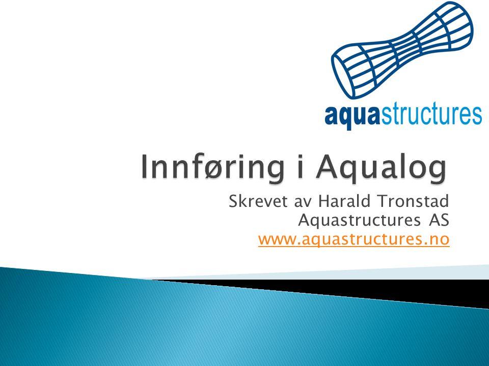 Skrevet av Harald Tronstad Aquastructures AS www.aquastructures.no
