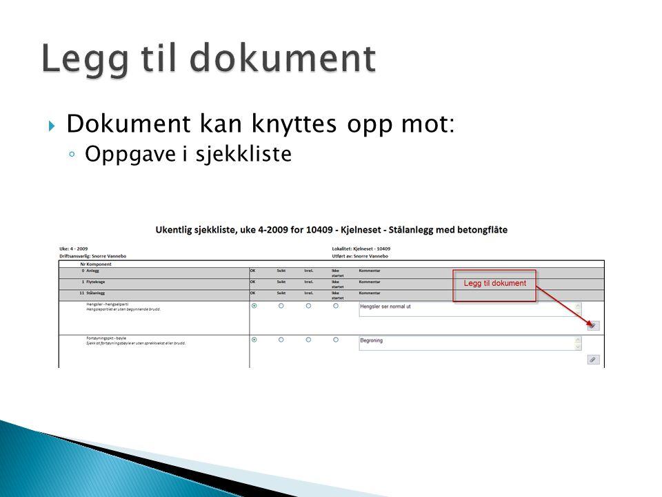  Dokument kan knyttes opp mot: ◦ Oppgave i sjekkliste