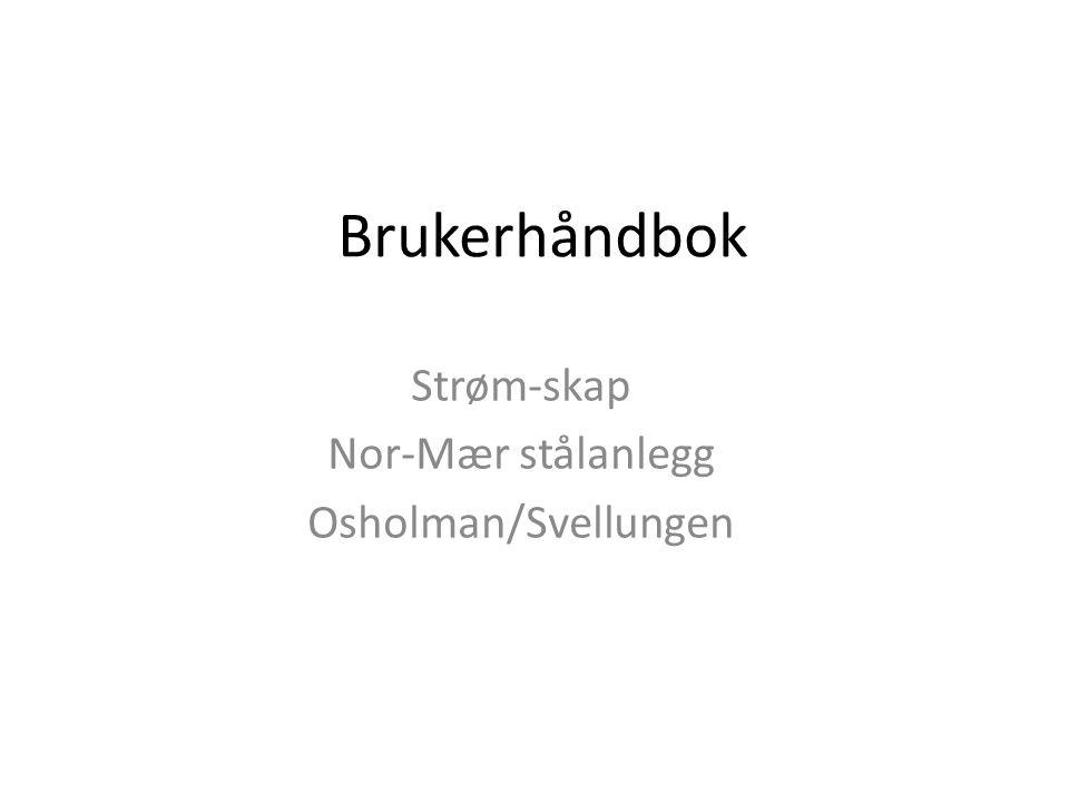Brukerhåndbok Strøm-skap Nor-Mær stålanlegg Osholman/Svellungen