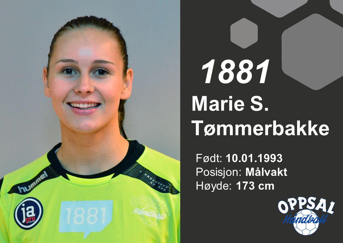 Født: 10.01.1993 Posisjon: Målvakt Høyde: 173 cm Marie S. Tømmerbakke 1881