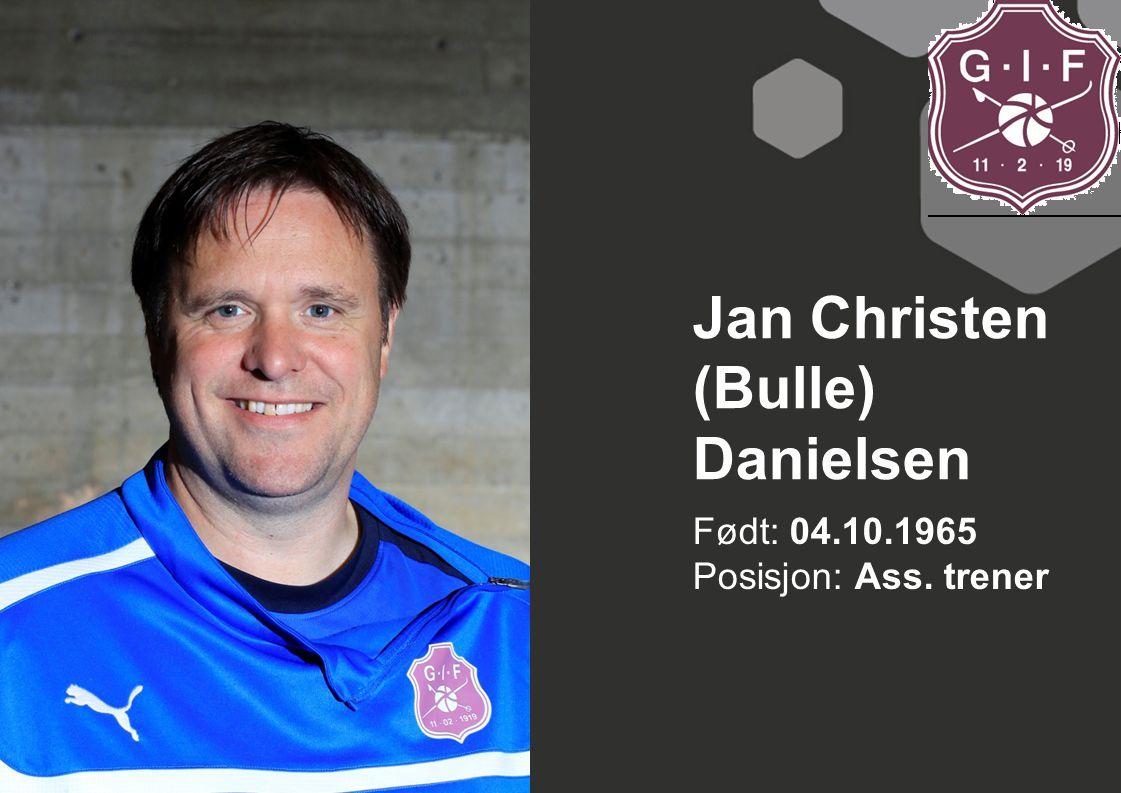 Født: 04.10.1965 Posisjon: Ass. trener Jan Christen (Bulle) Danielsen
