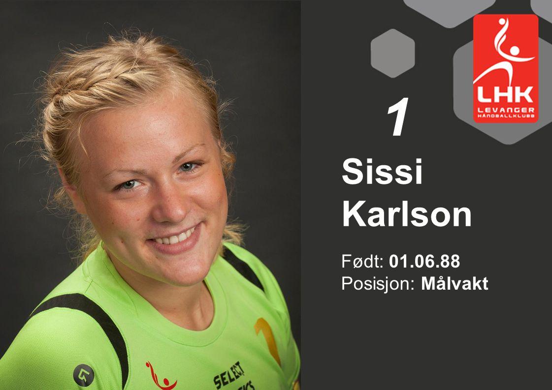 Født: 01.06.88 Posisjon: Målvakt Sissi Karlson 1