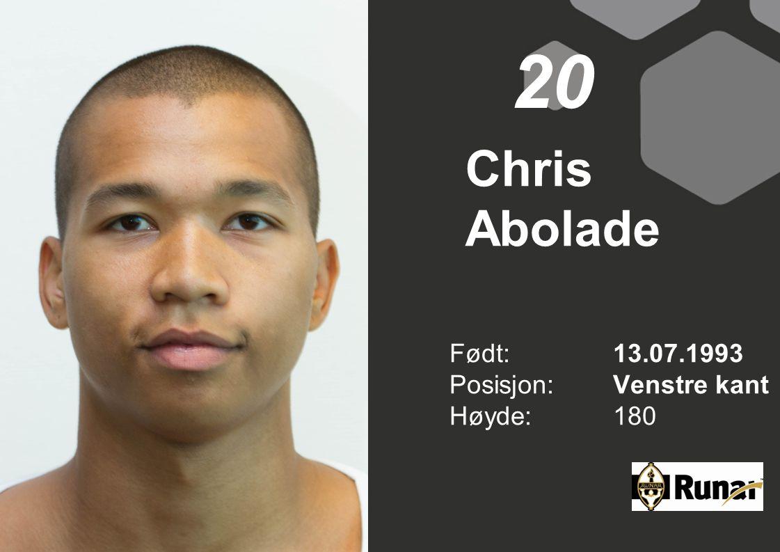 Chris Abolade Født: 13.07.1993 Posisjon:Venstre kant Høyde:180 20
