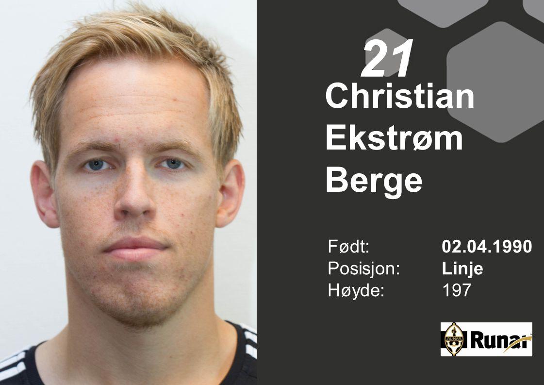 Christian Ekstrøm Berge Født: 02.04.1990 Posisjon:Linje Høyde:197 21