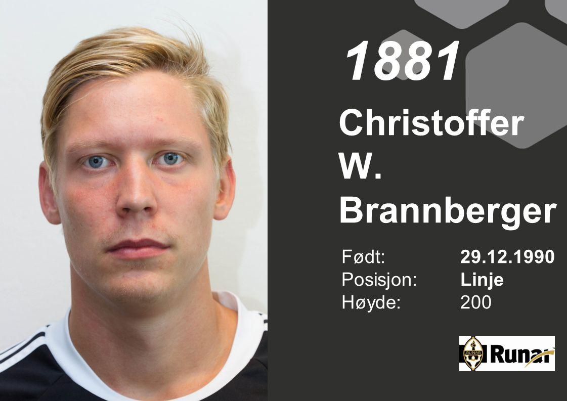 Christoffer W. Brannberger Født: 29.12.1990 Posisjon:Linje Høyde:200 1881