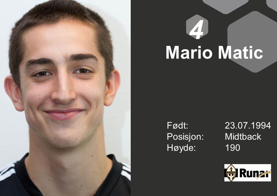 Mario Matic Født: 23.07.1994 Posisjon:Midtback Høyde:190 4