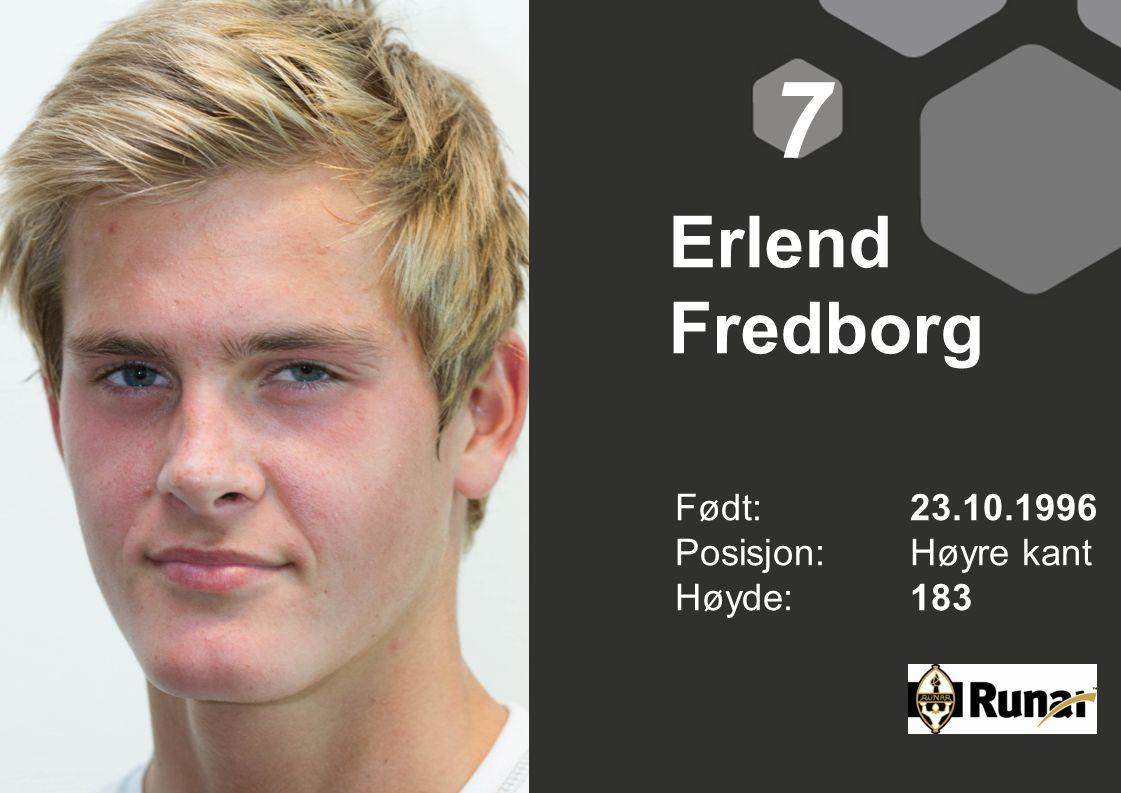 Erlend Fredborg Født: 23.10.1996 Posisjon:Høyre kant Høyde:183 7