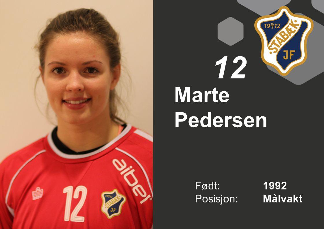 Marte Pedersen Født: 1992 Posisjon:Målvakt 12