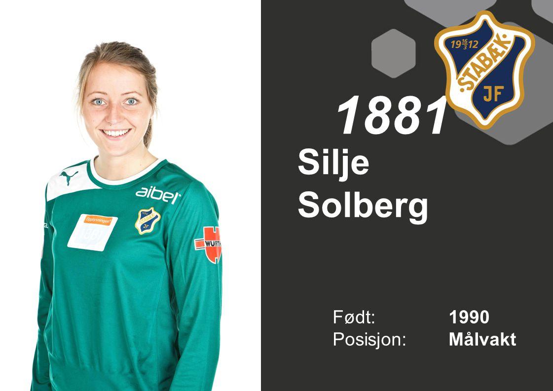Silje Solberg Født: 1990 Posisjon:Målvakt 1881