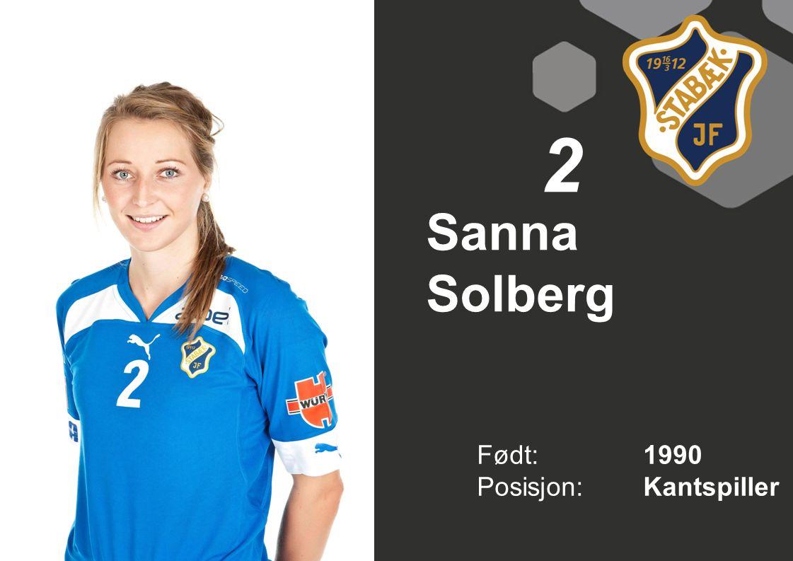 2 Født: 1990 Posisjon:Kantspiller Sanna Solberg