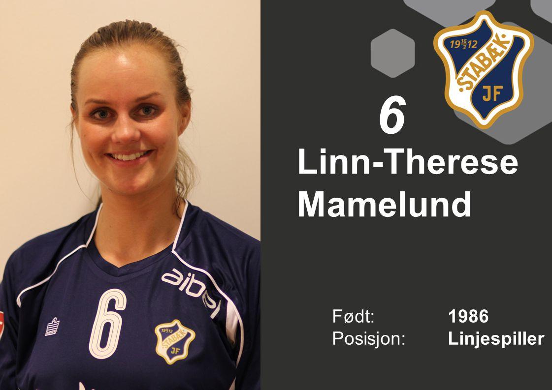 Født: 1986 Posisjon:Linjespiller 6 Linn-Therese Mamelund